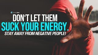 Download Stay Away From Negative People - They Have A Problem For Every Solution Video