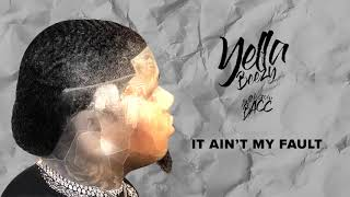 Download Yella Beezy - ″ It Ain't My Fault″ Video
