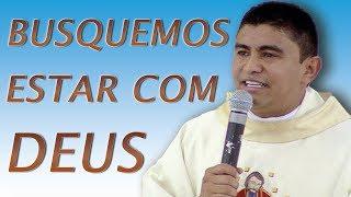 Download Busquemos estar com Deus - Pe. Gilberto Duarte (24/06/17) Video
