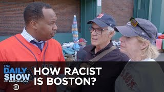 Download How Racist Is Boston? | The Daily Show Video