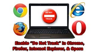 Download How to Enable ″Do Not Track″ in Chrome, Firefox, Internet Explorer, and Opera Video