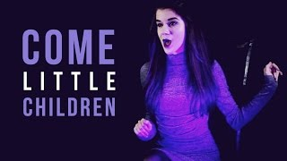 Download ″Come Little Children″ (Cover // Hocus Pocus) (Adriana Figueroa) Video