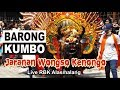 Download BARONG KUMBO JARANAN WONGSO KENONGO ( JWK ) LIVE RBK ALASMALANG Video