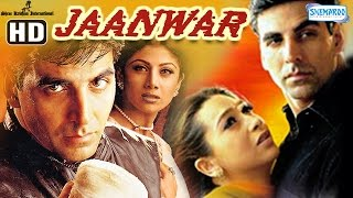 Download Jaanwar {HD} - Akshay Kumar - Karisma Kapoor - Shilpa Shetty - Hindi Full Movie Video