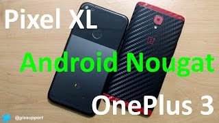 Download OnePlus 3 (Android N 7.0) vs Google Pixel XL (Android N 7.1) Speed, Performance, Benchmark Test Video
