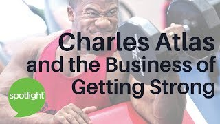 Download ″Charles Atlas and the Business of Getting Strong″ - practice English with Spotlight Video