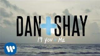 Download Dan + Shay - 19 You + Me Video