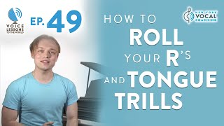 Download Ep. 49 ″How To Roll Your R's and Tongue Trills″ - Voice Lessons To The World Video