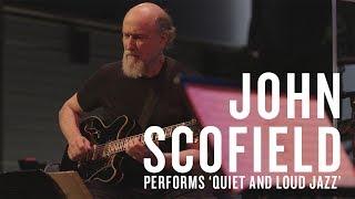 Download John Scofield Performs 'Quiet And Loud Jazz' Video