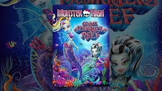 Download Monster High: Great Scarrier Reef Video