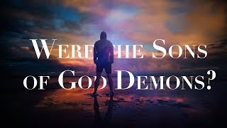 Download Were The Sons Of God In Genesis 6 Fallen Angels Or Different Demons? Video