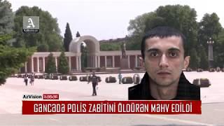 Download GƏNCƏDƏ POLİS ZABİTİNİ ÖLDÜRƏN MƏHV EDİLDİ Video