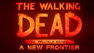 Download The Walking Dead - A New Frontier Gameplay Trailer @ 1080p HD ✔ Video