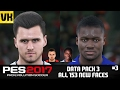 Download PES 2017 DATA PACK 3 ALL 153 NEW PLAYER FACES/CARAS #3 (Amartey, Jenkinson, Manninger + more!) Video
