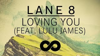 Download Lane 8 - Loving You feat. Lulu James Video