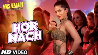 Download 'HOR NACH' Video Song | Mastizaade | Sunny Leone, Tusshar Kapoor, Vir Das Meet Bros | T-Series Video