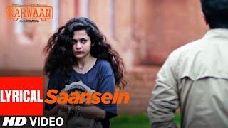 Download Saansein Lyrical Song | Karwaan | Irrfan Khan, Dulquer Salmaan, Mithila Palkar | Prateek Kuhad Video