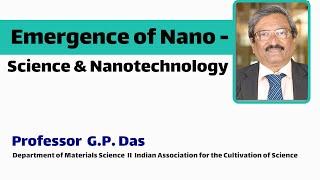 Download Emergence of Nano - Science & Nano - Technology : Prof G.P. Das Video