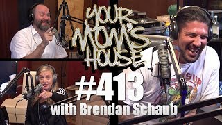 Download Your Mom's House Podcast - Ep. 413 w/ Brendan Schaub Video