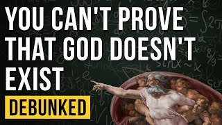 Download You Can't Prove That God Doesn't Exist - Debunked Video