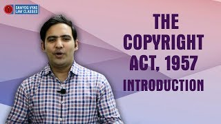 Download The Copyright Act, 1957 Introduction | Economic & Commercial Laws | Law Lectures Video