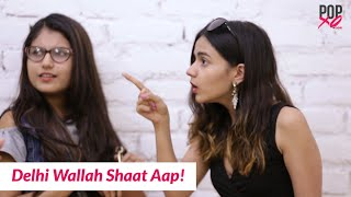 Download Types Of ″Shut Ups″ We All Say - POPxo Comedy Video