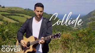 Download Collide - Howie Day (Boyce Avenue acoustic cover) on Spotify & iTunes Video
