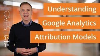 Download Understanding Attribution Models in Google Analytics Video