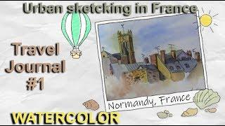 Download WATERCOLOR: travel journal #1- Normandy church steeple - urban or rural sketching? Video