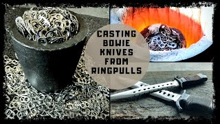 Download BEER TO BOWIE KNIFE - HUGE BOWIE KNIVES FROM 100% RING PULLS - knife casting at home - Melting Metal Video