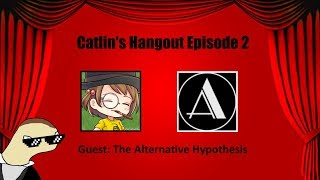 Download Discussing Kraut's Meltdown With The Alternative Hypothesis - Catlin's Hangout #2 Video