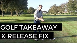 Download GOLF SWING TAKEAWAY AND RELEASE FIX Video