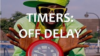 Download Timers: Off Delay (Part 1 of 2) Video