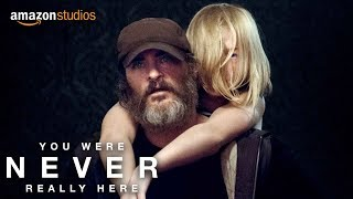 Download You Were Never Really Here – Official Trailer [HD] | Amazon Studios Video