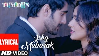 Download Arijit Singh: ISHQ MUBARAK Full Song WIth Lyrics | Tum Bin 2 Video