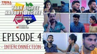 Download Yaar Jigree Kasooti Degree   Episode 4 - Interconnection   Punjabi Web Series 2018   Troll Punjabi Video