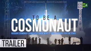 Download To Be a Cosmonaut. Russian cosmonaut candidates show what it takes to shoot for the stars (Trailer) Video