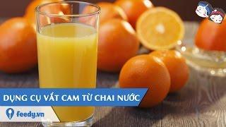 Download Hướng dẫn cách làm Dụng cụ vắt cam từ chai nước ngọt với #Feedy | Feedy VN Video