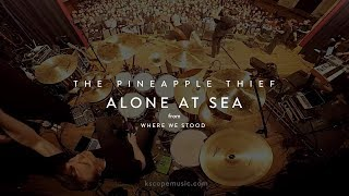 Download The Pineapple Thief - Alone at Sea (from Where We Stood) Video