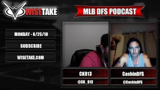 Download MLB FanDuel & DraftKings Lineup Strategy - 6/25/18 w/ @CK 013 & @CashinDFS Video