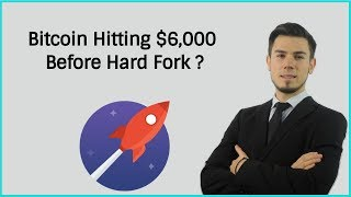Download Bitcoin Hitting $6,000 Before Bitcoin Gold Hard Fork ? Video