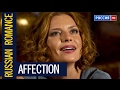 Download ″AFFECTION″ 2017 RUSSIAN BEST MOVIE ROMANCE CINEMA RUSSIA MELODRAM Video