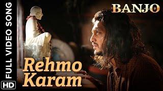 Download Rehmo Karam (Full Video Song) | Banjo | Riteish Deshmukh & Nargis Fakhri Video