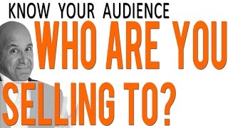 Download Who are you selling to? Know you audience! Video