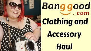 Download Banggood Plus Size Clothing and Accessory Haul Video