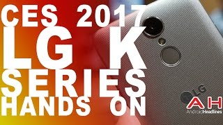 Download CES 2017: LG K Series Hands On Video