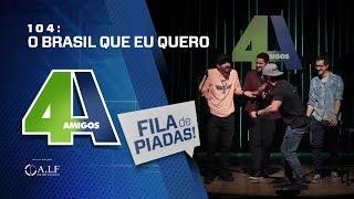 Download FILA DE PIADAS - O BRASIL QUE EU QUERO - #104 Video