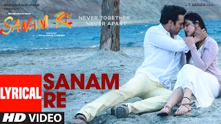 Download SANAM RE Title Song (LYRICAL)   Sanam Re   Pulkit Samrat, Yami Gautam, Divya Khosla Kumar   T-Series Video