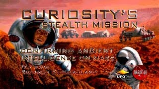 Download STEALTH MISSION CURIOSITY: Confirming Ancient Intelligence On Mars - Richard Hoagland Video