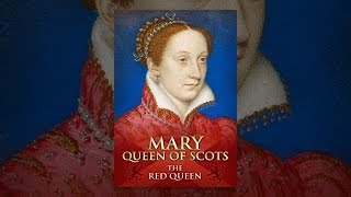 Download Mary Queen of Scots: The Red Queen Video